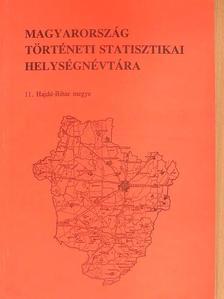 Gazdag István - Magyarország történeti statisztikai helységnévtára - Hajdú-Bihar megye [antikvár]