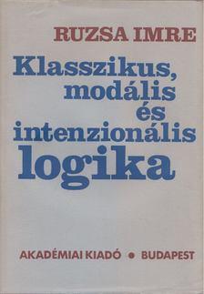 Ruzsa Imre - Klasszikus, modális és intenzionális logika [antikvár]