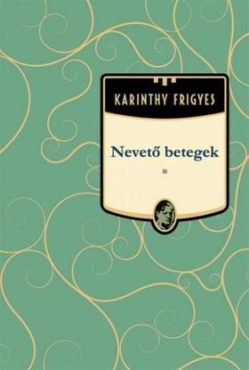 Karinthy Frigyes - Nevető betegek [eKönyv: epub, mobi]