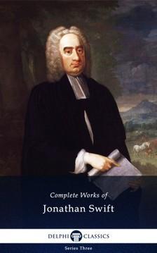 Jonathan Swift - Delphi Complete Works of Jonathan Swift (Illustrated) [eKönyv: epub, mobi]