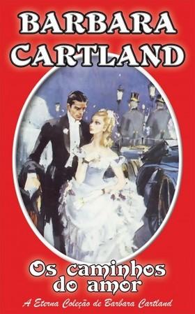 Barbara Cartland - Os Caminhos do Amor [eKönyv: epub, mobi]