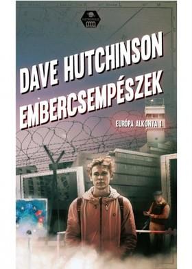 Dave Hutchinson - Embercsempészek - Európa alkonya 1 [eKönyv: epub, mobi]