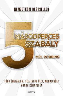 Mel Robbins - 5 másodperces szabály