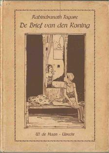 Rabindranáth Tagore - De brief van den Koning [antikvár]
