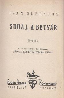 Ivan Olbracht - Suhaj, a betyár [antikvár]