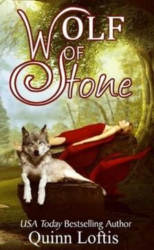 Loftis Quinn - Wolf of Stone [eKönyv: epub, mobi]
