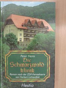 Peter Heim - Die Schwarzwaldklinik [antikvár]