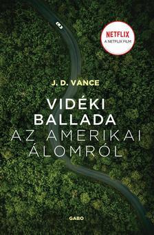 J. D. Vance - Vidéki ballada az Amerikai Álomról