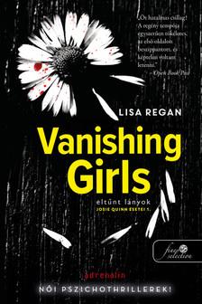 Lisa Regan - Vanishing Girls - Eltűnt lányok (Josie Quinn esetei 1.)