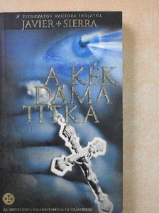 Javier Sierra - A kék dáma titka [antikvár]
