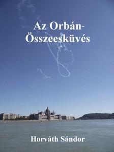 Horváth Sándor - Az Orbán-Összeesküvés [eKönyv: pdf, epub, mobi]