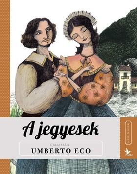 Umberto Eco - A jegyesek - Meséld újra sorozat II.