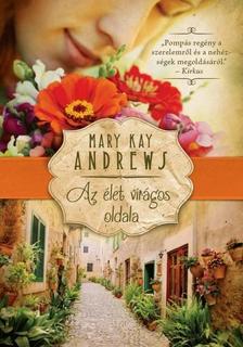MARY KAY ANDREWS - AZ ÉLET VIRÁGOS OLDALA