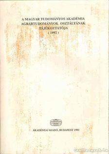 Kovács Ferenc - A Magyar Tudományos Akadémia Agrártudományok osztályának tájékoztatója (1992) [antikvár]
