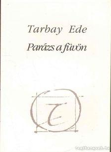 Tarbay Ede - Parázs a füvön (dedikált) [antikvár]