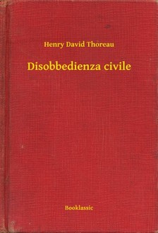 Henry David Thoreau - Disobbedienza civile [eKönyv: epub, mobi]