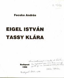 Fecske András - Eigel István, Tassy Klára (dedikált) [antikvár]