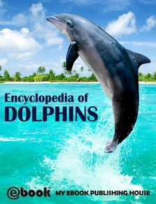 House My Ebook Publishing - Encyclopedia of Dolphins [eKönyv: epub, mobi]