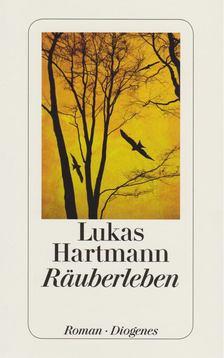 Lukas Hartmann - Räuberleben [antikvár]