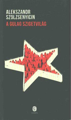 A.I. Szolzsenyicin - A Gulag szigetvilág 1918-1956 [antikvár]