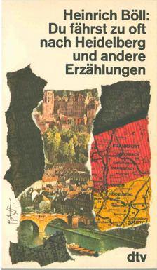 Heinrich Böll - Du fährst zu oft nach Heidelberg und andere Erzählungen [antikvár]