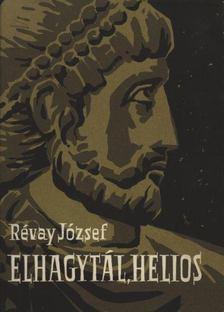 RÉVAY JÓZSEF - Elhagytál, Helios [antikvár]