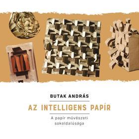 BUTAK ANDRÁS - Az intelligens papír (A papír művészeti sokoldalúsága)