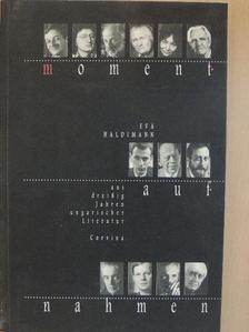 Nádas Péter - Momentaufnahmen aus dreißig Jahren ungarischer Literatur [antikvár]