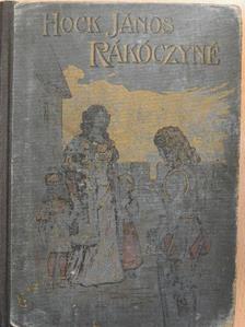 Hock János - Rákóczi Ferenczné [antikvár]