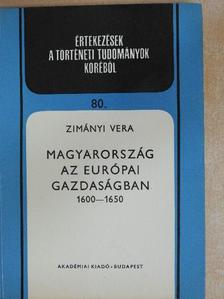 Zimányi Vera - Magyarország az európai gazdaságban [antikvár]