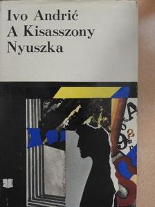 Ivo Andric - A Kisasszony/Nyuszka [antikvár]