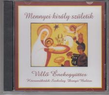 MENNYEI KIRÁLY SZÜLETIK CD VILLŐ ÉNEKEGYÜTTES