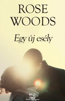 Rose Woods - Egy új esély [eKönyv: pdf, epub, mobi]