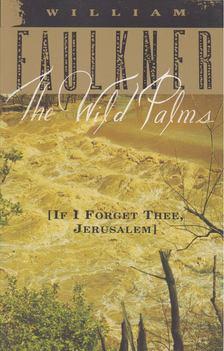 William Faulkner - The Wild Palms [antikvár]