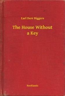Biggers Earl Derr - The House Without a Key [eKönyv: epub, mobi]