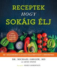 Dr. Michael Greger - Receptek hogy sokáig élj