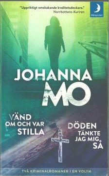 Johanna Mo - Döden tänkte jag mig sa / Vänd om och var stilla [antikvár]