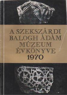 Mészáros Gyula - A Szekszárdi Balogh Ádám Múzeum évkönyve 1970 [antikvár]