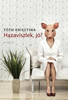 Tóth Krisztina - Hazaviszlek, jó?