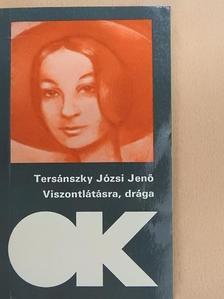 Tersánszky Józsi Jenő - Viszontlátásra, drága [antikvár]