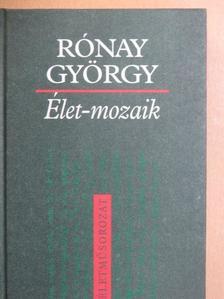 Rónay György - Élet-mozaik [antikvár]