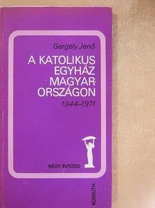 Gergely Jenő - A katolikus egyház Magyarországon [antikvár]