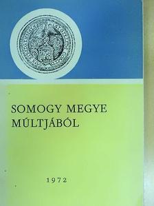 Bakács István - Somogy megye múltjából 1972 [antikvár]