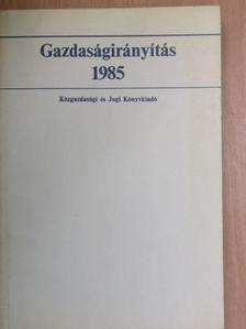 Balassa Ákos - Gazdaságirányítás 1985. [antikvár]