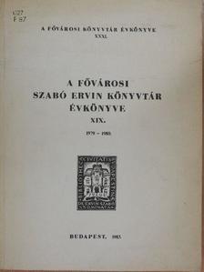 Aknay Tibor - A Fővárosi Szabó Ervin Könyvtár Évkönyve XIX. [antikvár]