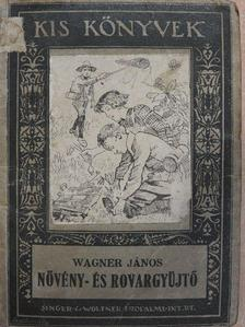 Wagner János - Növény- és rovargyüjtő [antikvár]