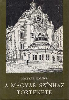 MAGYAR B - A Magyar Színház története [antikvár]
