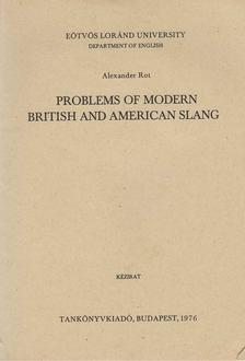 Rot Sándor - Problems of modern British and American slang [antikvár]