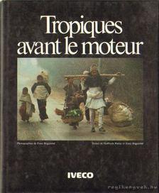 Parise, Goffredo, Ragazzini, Enzo - Tropiques avant le moteurn (The tropics before the engine) [antikvár]