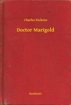 Charles Dickens - Doctor Marigold